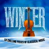 Frédéric Chopin - Winter: 50 Chilling Pieces of Classical Music