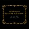 Kris Kristofferson - An Evening with Kris Kristofferson: The Pilgrim; Ch 77 Union Chapel, London