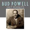 Bud Powell - Salt Peanuts