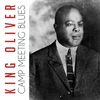 King Oliver - Camp Meeting Blues