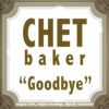 Chet Baker - Goodbye