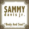 Sammy Davis Jr. - Body and Soul