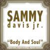 Sammy Davis Jr. - Body and Soul