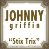 Johnny Griffin - Stix Trix