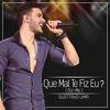 Gusttavo Lima - Que Mal Te Fiz Eu (Diz Me) - Single