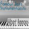 Albert Ammons - Famous Jazz Instrumentalists