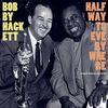 Bobby Hackett - Halfway to Everywhere