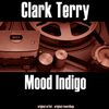 Clark Terry - Mood Indigo
