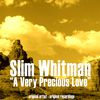 Slim Whitman - A Very Precious Love