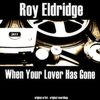 Roy Eldridge - When Your Lover Has Gone