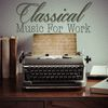 Maurice Ravel - Classical Music for Work