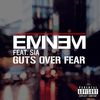 Eminem / Sia - Guts Over Fear (Explicit)