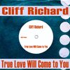 Cliff Richard - True Love Will Come to You