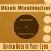 Dinah Washington - Smoke Gets in Your Eyes