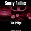Sonny Rollins - The Bridge