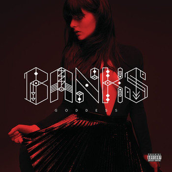 Banks - Goddess (Explicit)