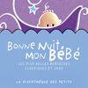 Multi Interprètes - Bonne nuit mon bébé - Les plus belles berceuses classiques et jazz