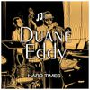 Duane Eddy - Hard Times