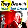 Tony Bennett - Darn That Dream
