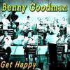 Benny Goodman - Get Happy