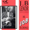 J.B. Lenoir - His Job Recordings, 1951 - 1954