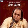 Aziz Mian - Master of Qawwali - Aziz Mian