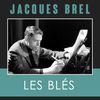 Jacques Brel - Les Blés
