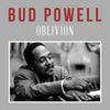 Bud Powell - Oblivion