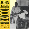 John Lee Hooker - Detroit Blues