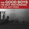 The Good Boys - I'm Not Pretending