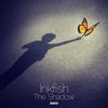 Inkfish - The Shadow