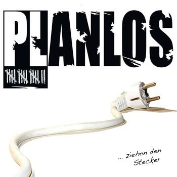 Planlos - ...ziehen den Stecker
