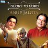 Anup Jalota - Glory to Lord - Anup Jalota