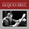 Jacques Brel - Qu'avons-nous fait bonnes gens