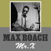 Max Roach - Mr.X