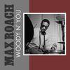 Max Roach - Woody N' You