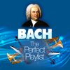 Johann Sebastian Bach - Bach: The Perfect Playlist