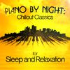 Robert Schumann - Piano by Night: Chillout Classics for Sleep and Relaxation