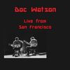 Doc Watson - Live in San Francisco (S.F. State College 1965)