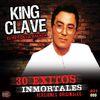 King Clave - 30 Exitos Inmortales