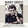 Buddy Greco - Married to an Angel