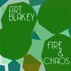 Art Blakey - Fire and Chaos
