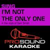 ProSound Karaoke Band - I'm Not the Only One (In the Style of Sam Smith) [Female Country Karaoke Version]