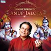 Anup Jalota - Divine Serenity by Anup Jalota