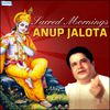 Anup Jalota - Sacred Mornings - Anup Jalota