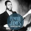 Elmore James - The Classic Blues Collection: Elmore James
