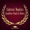 Lightnin' Hopkins - Another Fool in Town