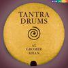 Al Gromer Khan - Tantra Drums