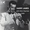 Harry James - Harry James - With Dick Haymes, 1940