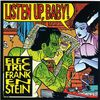 Electric Frankenstein - Listen up, Baby